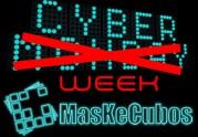 CyberMonday em MasKeCubos...Toda a semana!